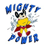 Mighty Mouse Mighty Power