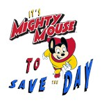 MIghty Mouse to Save the Day