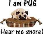 I am Pug, Hear Me Snore