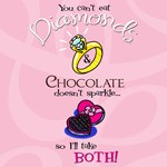 Diamonds and Chocolate!