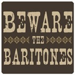 Beware the Baritones