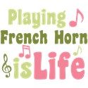 Playing French Horn is Life