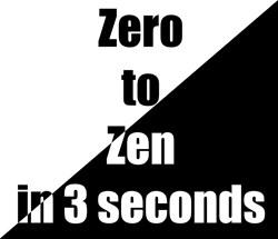 Zero to Zen