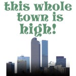 THIS WHOLE TOWN IS HIGH!