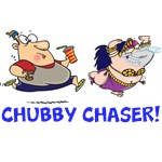 CHUBBY CHASER!