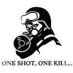ONE SHOT, ONE KILL...