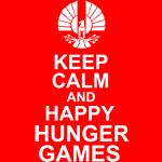 Keep Calm Happy Hunger Games