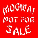 Mogwai Not For Sale Shirt
