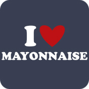 I Love Mayonnaise