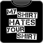 My Shirt Hates Your Shirt