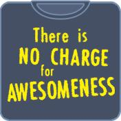 No Charge For Awesomeness