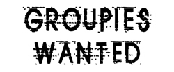 Groupies Wanted Design
