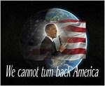 We cannot turn back America.
