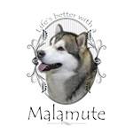 Life's Better Malamute