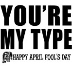 April Fools: My Type