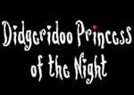 Didgeridoo princess of the night