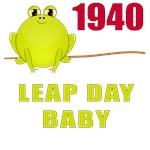 1940 Leap Year Baby T-Shirts