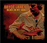 Bryce Janey - Blues In My Soul