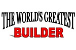 The World's Greatest Builder