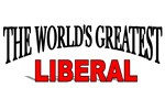 The World's Greatest Liberal