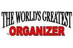The World's Greatest Organizer