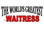The World's Greatest Waitress