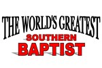 The World's Greatest Southern Baptist