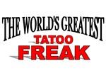 The World's Greatest Tattoo Freak