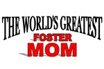 The World's Greatest Foster Mom