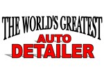 The World's Greatest Auto Detailer