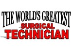The World's Greatest Surgical Technician