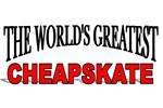 The World's Greatest Cheapskate