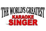 The World's Greatest Karaoke Singer