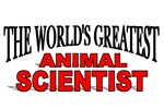 The World's Greatest Animal Scientist