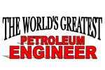 The World's Greatest Petroleum Engineer