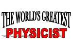 The World's Greatest Physicist