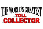The World's Greatest Toll Collector