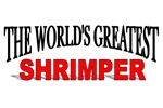 The World's Greatest Shrimper