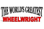 The World's Greatest Wheelwright