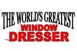 The World's Greatest Window Dresser