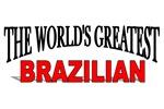 The World's Greatest Brazilian