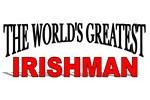 The World's Greatest Irishman