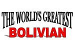 The World's Greatest Bolivian