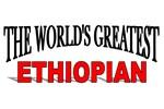 The World's Greatest Ethiopian