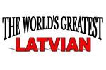 The World's Greatest Latvian