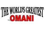 The World's Greatest Omani