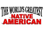 The World's Greatest Native American