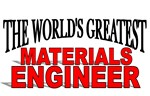 The World's Greatest Materials Engineer