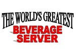 The World's Greatest Beverage Server