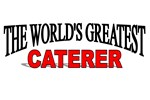 The World's Greatest Caterer